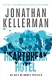 Alex Delaware is drawn into a vortex of violence...                In Heartbreak Hotel by New York Times No.1 bestseller Jonathan Kellerman, criminal psychologist Dr. Alex Delaware investigates the death of his most m...
