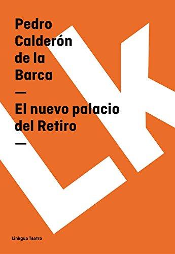 El nuevo palacio del Retiro (Teatro) por Pedro Calderón de la Barca