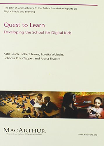 Quest to Learn: Developing the School for Digital Kids (John D. and Catherine T. Macarthur Foundation Reports on Digital Media and Learning)
