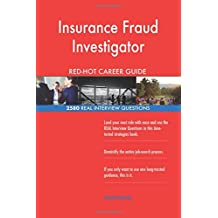 Insurance Fraud Investigator RED-HOT Career Guide; 2580 REAL Interview Questions