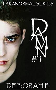 DAMN #1 (Paranormal Series) di [P., Deborah]