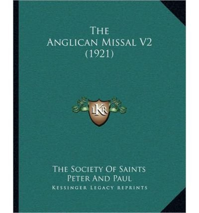 the-anglican-missal-v2-1921-by-author-the-society-of-saints-peter-and-paul-published-on-september-2010