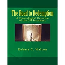 The Road to Redemption: A Chronological Overview of the Old Testament