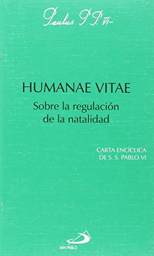 Humanae vitae: Sobre la regulación de la natalidad (Encíclicas-documentos) por Pablo VI