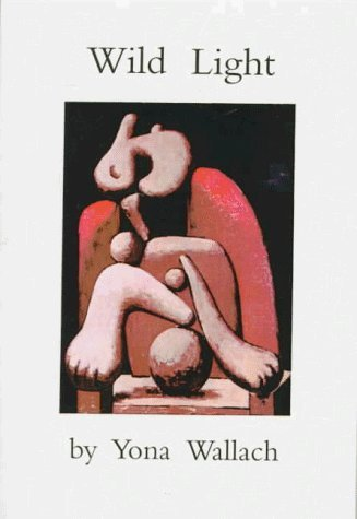 Wild Light: Selected Poems by Yona Wallach (1997-12-01)