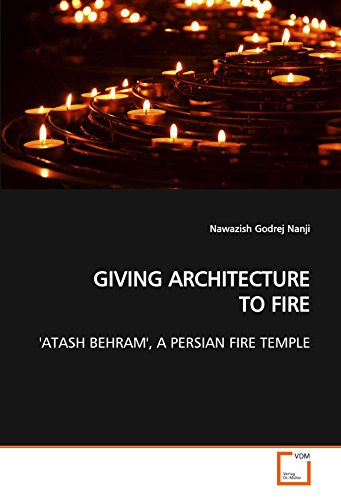 giving-architecture-to-fire-atash-behram-a-persian-fire-temple