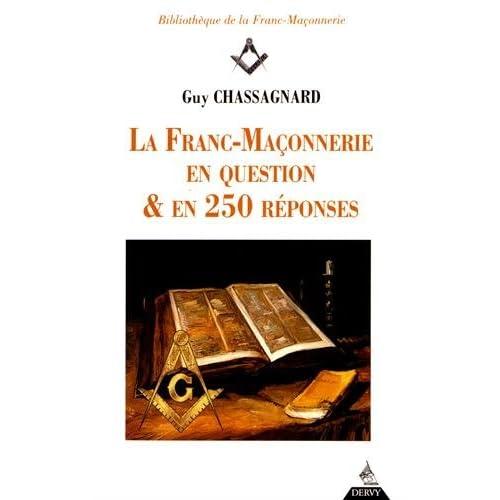 La Franc-Maçonnerie en questions et en 250 réponses