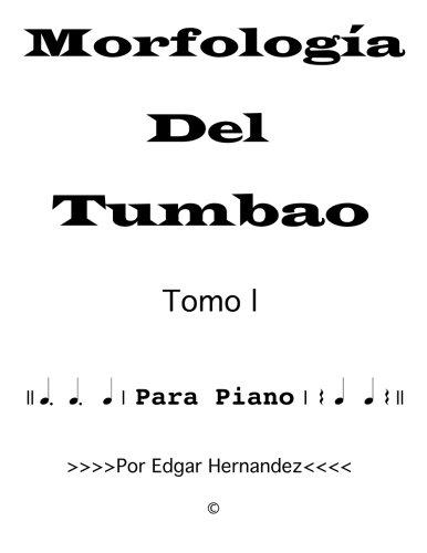 Morfologia del tumbao: Para piano por Edgar Hernandez Collazo