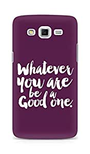 AMEZ Whatever you are Be a Good One Back Cover For Samsung Galaxy Grand Max