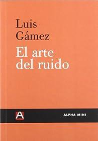 El arte del ruido par  José Luís Gámez Márquez