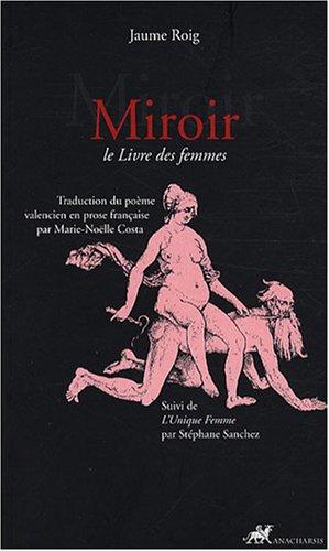 Miroir : Le Livre des femmes suivi de L'Unique femme