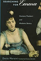 Searching for Emma: Gustave Flaubert and Madame Bovary by Dacia Maraini (1998-02-28)