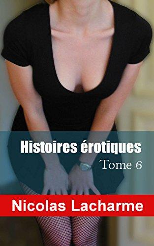 Histoires érotiques, tome 6: infidélités par Nicolas Lacharme
