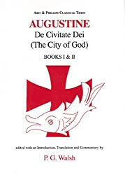 Saint Augustine: De Civitate Dei (City of God), Books I & II (Saint Augustine) (Bks. 1 & 2) by P. G. Walsh (2005-05-01)