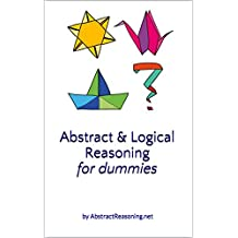 Abstract & Logical Reasoning for Dummies: by AbstractReasoning.net (English Edition)