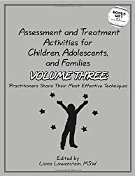Assessment & Treatment Activities for Children, Adolescents & Families: Volume 3: Practitioners Share Their Most Effective Techniques