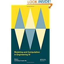 Modeling and Computation in Engineering III: Porceedings of the 3rd International Conference on Modeling and Computation in Engineering (CMCE 2014), 28-29 June, 2014