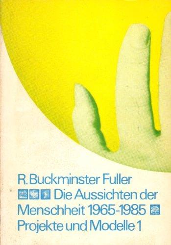 Die Aussichten der Menschheit 1965 - 1985 Buch-Cover