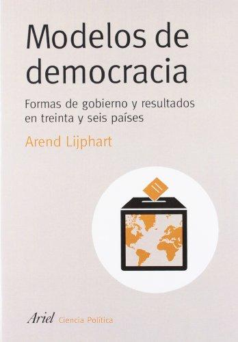 Modelos de democracia: Formas de gobierno y su evolución (Ariel Ciencia Politica)