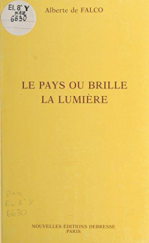 Le pays où brille la lumière (French Edition)