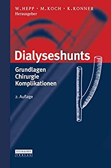 Dialyseshunts: Grundlagen - Chirurgie - Komplikationen por Wolfgang Hepp epub