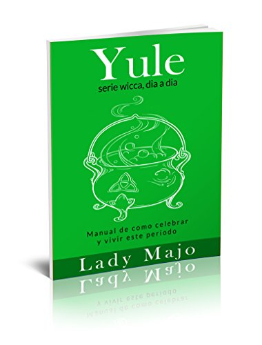 Yule: guía básica (wicca día a día nº 3) por Lady Majo