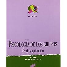 Psicología de los grupos: teoría y aplicación (Síntesis psicología. Psicología social)