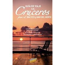 Guía de viaje en cruceros por el Mar del Norte y Báltico / Cruise Travel Guide for the Northern Sea and Baltic Sea