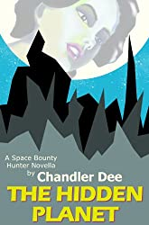 Space Bounty Hunter: The Hidden Planet: A Sci-Fi Romance Novella (Space Bounty Hunters Book 4)