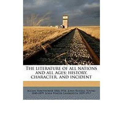 The Literature of All Nations and All Ages; History, Character, and Incident Volume V. 7 (Paperback) - Common