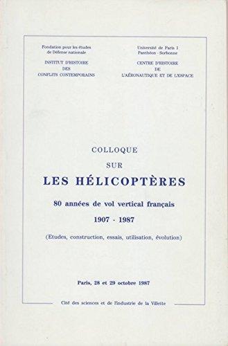 80 années de vol vertical français : Colloque sur les hélicoptères, Paris, 28 et 29 octobre 1987