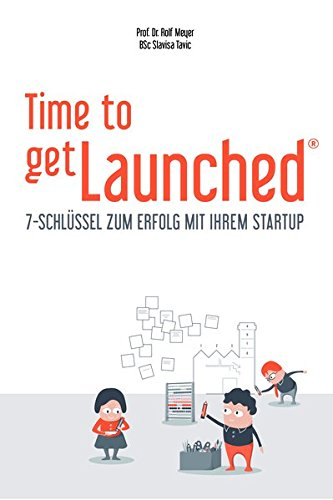 Time to getLaunched: 7-Schlüssel zum Erfolg mit Ihrem Startup