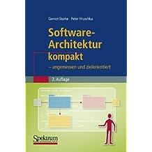 Software-Architektur kompakt: - angemessen und zielorientiert (IT kompakt)