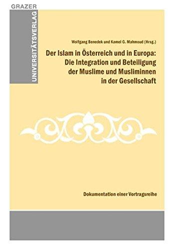 Der Islam in Österreich und in Europa: Die Integration und Beteiligung der Muslime und Musliminnen in der Gesellschaft (Grazer Universitätsverlag)
