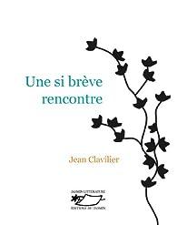 Une si brève rencontre par Jean Clavilier