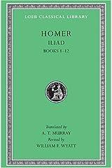 The Iliad: v.1: Vol 1 (Loeb Classical Library) Hardcover
