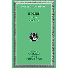 The Iliad: v.1: Vol 1 (Loeb Classical Library)