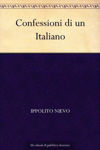 Confessioni di un Italiano (Italian Edition) eBook: Nievo ...