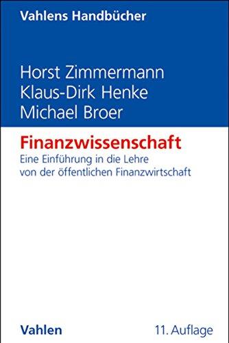 Finanzwissenschaft: Eine Einführung in die Lehre von der öffentlichen Finanzwirtschaft (Vahlens Handbücher der Wirtschafts- und Sozialwissenschaften)