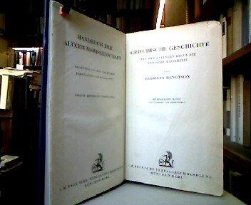 Griechische Geschichte - Von den Anfängen bis in die Römische Kaiserzeit. (Handbuch der Altertumswissenschaft. Abt. 3 ; Teil 4).