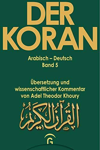 Der Koran / Arabisch-Deutsch. Übersetzung und wissenschaftlicher Kommentar: Der Koran, 10 Bde., Bd.5, Sure 4,1-176: Übersetzung und wissenschaftlicher ... und wiss. Kommentar von Adel Khoury, Band 5)
