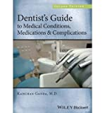 [(Dentist's Guide to Medical Conditions, Medications and Complications)] [Author: Kanchan Ganda] published on (August, 2013)