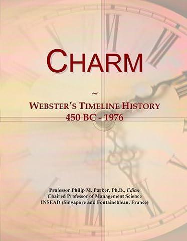Charm: Webster's Timeline History, 450 BC - 1976