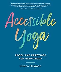 Accessible Yoga: Poses and Practices for Every Body (English ...