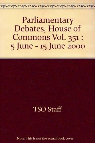 Parliamentary Debates, House of Commons Vol. 351 : 5 June - 15 June 2000