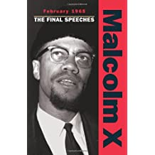 Malcolm X - February 1965: The Final Speeches (Malcolm X speeches & writings)