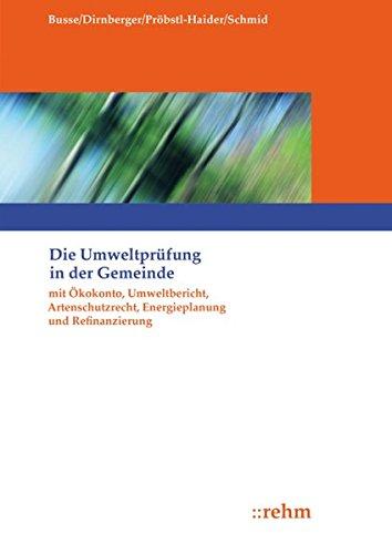 Die Umweltprüfung in der Gemeinde: mit Ökokonto, Umweltbericht, Monitoring und Refinanzierung