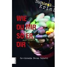Wie du mir so er dir: Südtirol-Krimi (Südtirol-Krimi / Commissario Fameo ermittelt)