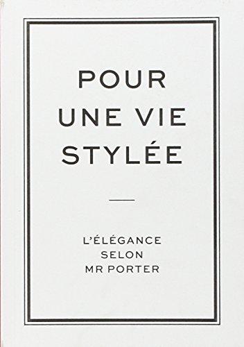 Pour une vie stylée, L'élégance selon Mr Porter