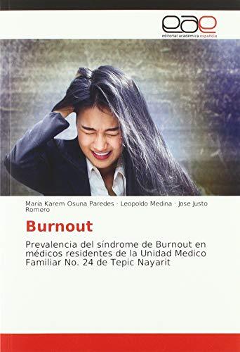 Burnout: Prevalencia del síndrome de Burnout en médicos residentes de la Unidad Medico Familiar No. 24 de Tepic Nayarit par Maria Karem Osuna Paredes